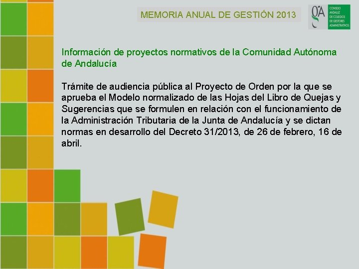 MEMORIA ANUAL DE GESTIÓN 2013 Información de proyectos normativos de la Comunidad Autónoma de