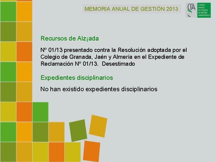 MEMORIA ANUAL DE GESTIÓN 2013 Recursos de Alz¡ada Nº 01/13 presentado contra la Resolución