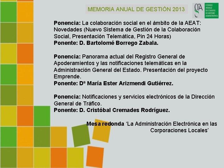 MEMORIA ANUAL DE GESTIÓN 2013 Ponencia: La colaboración social en el ámbito de la