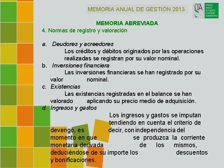 MEMORIA ANUAL DE GESTIÓN 2013 MEMORIA ABREVIADA 4. Normas de registro y valoración a.