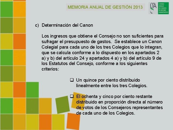 MEMORIA ANUAL DE GESTIÓN 2013 c) Determinación del Canon Los ingresos que obtiene el