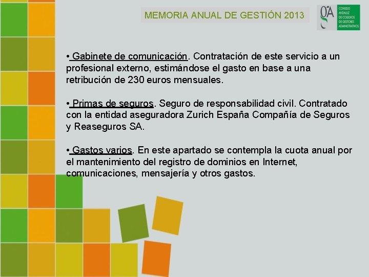 MEMORIA ANUAL DE GESTIÓN 2013 • Gabinete de comunicación. Contratación de este servicio a