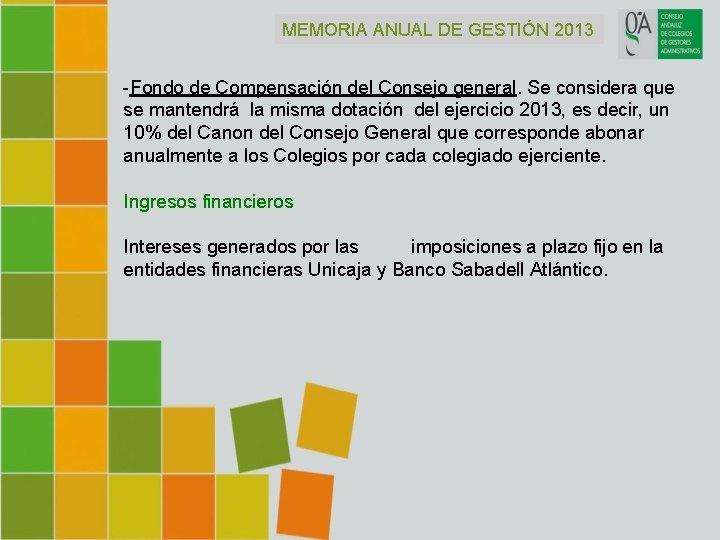 MEMORIA ANUAL DE GESTIÓN 2013 -Fondo de Compensación del Consejo general. Se considera que