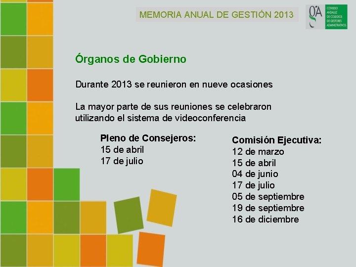 MEMORIA ANUAL DE GESTIÓN 2013 Órganos de Gobierno Durante 2013 se reunieron en nueve
