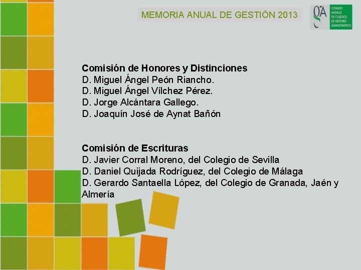 MEMORIA ANUAL DE GESTIÓN 2013 Comisión de Honores y Distinciones D. Miguel Ángel Peón