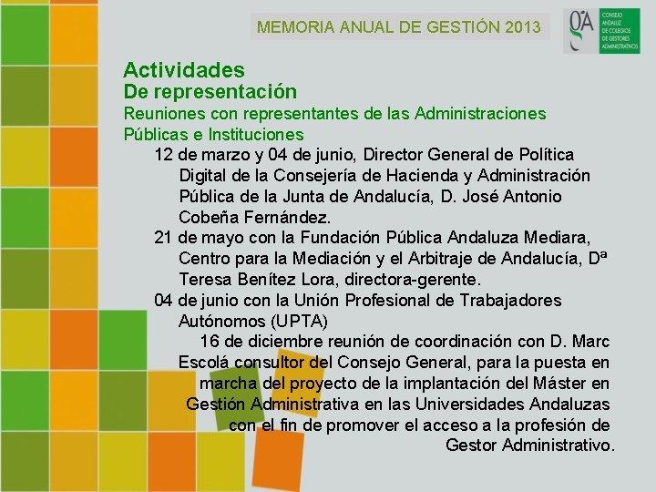 MEMORIA ANUAL DE GESTIÓN 2013 Actividades De representación Reuniones con representantes de las Administraciones