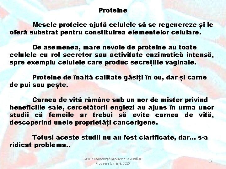 Proteine Mesele proteice ajută celulele să se regenereze și le oferă substrat pentru constituirea
