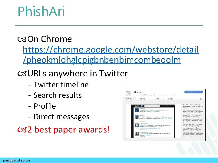 Phish. Ari On Chrome https: //chrome. google. com/webstore/detail /pheokmlohglcpigbnbenbimcombeoolm URLs anywhere in Twitter -
