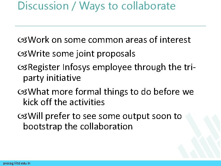 Discussion / Ways to collaborate Work on some common areas of interest Write some