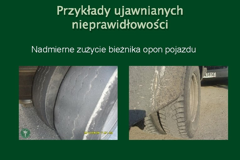 Przykłady ujawnianych nieprawidłowości Nadmierne zużycie bieżnika opon pojazdu