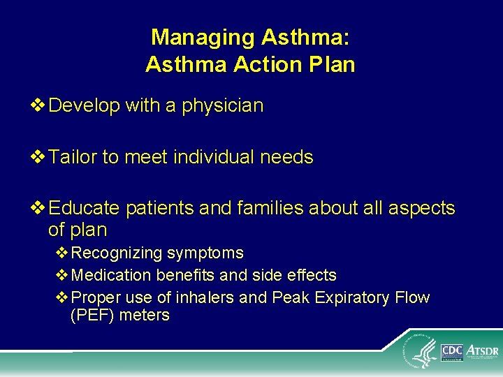 Managing Asthma: Asthma Action Plan v Develop with a physician v Tailor to meet