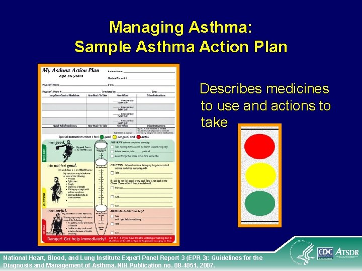 Managing Asthma: Sample Asthma Action Plan Describes medicines to use and actions to take
