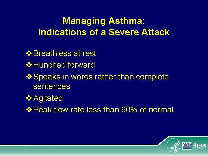 Managing Asthma: Indications of a Severe Attack v Breathless at rest v Hunched forward
