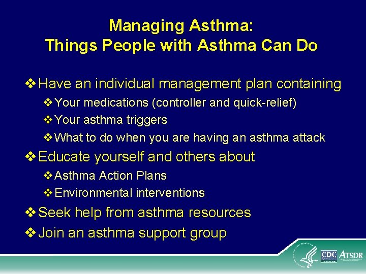 Managing Asthma: Things People with Asthma Can Do v Have an individual management plan