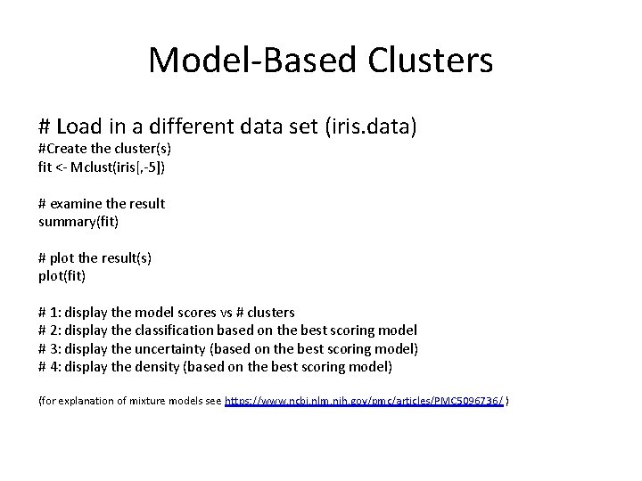 Model-Based Clusters # Load in a different data set (iris. data) #Create the cluster(s)