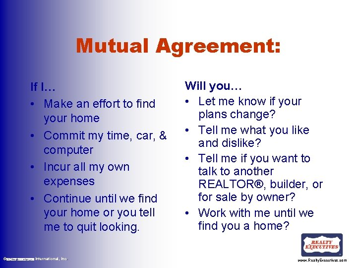 Mutual Agreement: If I… • Make an effort to find your home • Commit