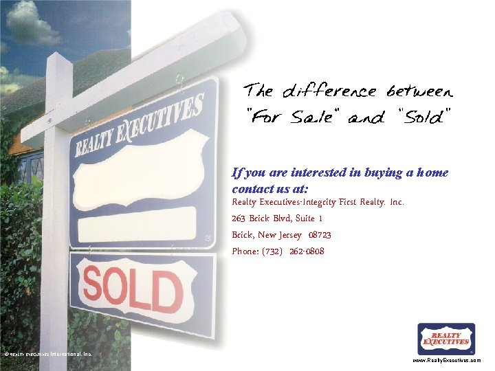 If you are interested in buying a home contact us at: Realty Executives-Integrity First