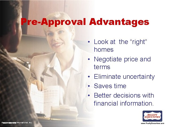 """Pre-Approval Advantages • Look at the """"right"""" homes • Negotiate price and terms •"""