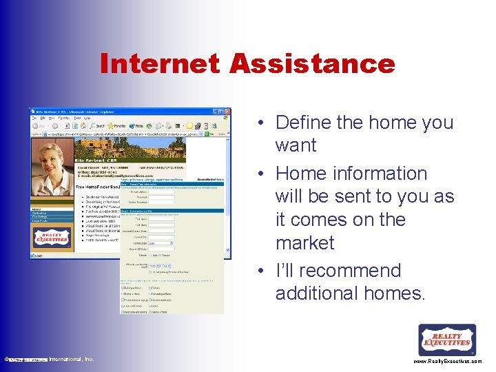 Internet Assistance • Define the home you want • Home information will be sent