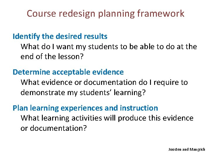 Course redesign planning framework Identify the desired results What do I want my students