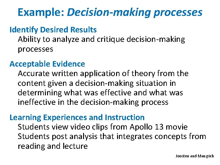 Example: Decision-making processes Identify Desired Results Ability to analyze and critique decision-making processes Acceptable