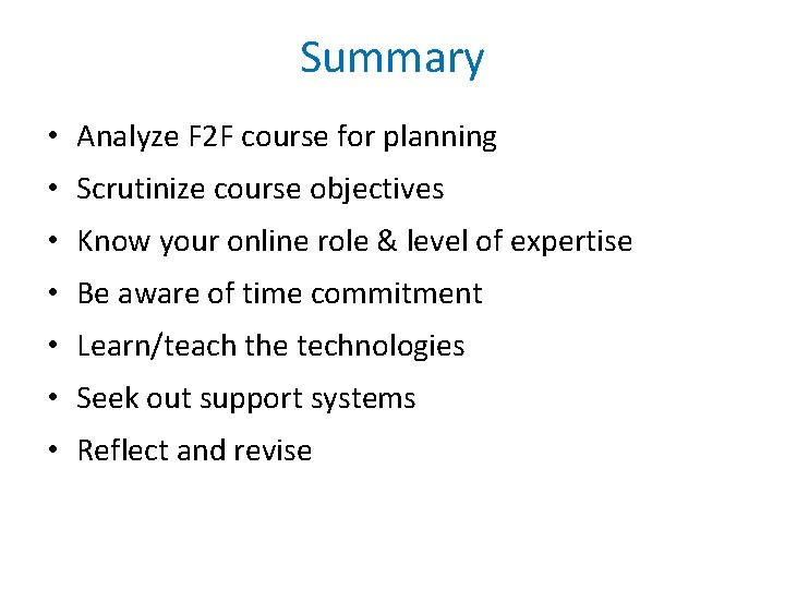 Summary • Analyze F 2 F course for planning • Scrutinize course objectives •