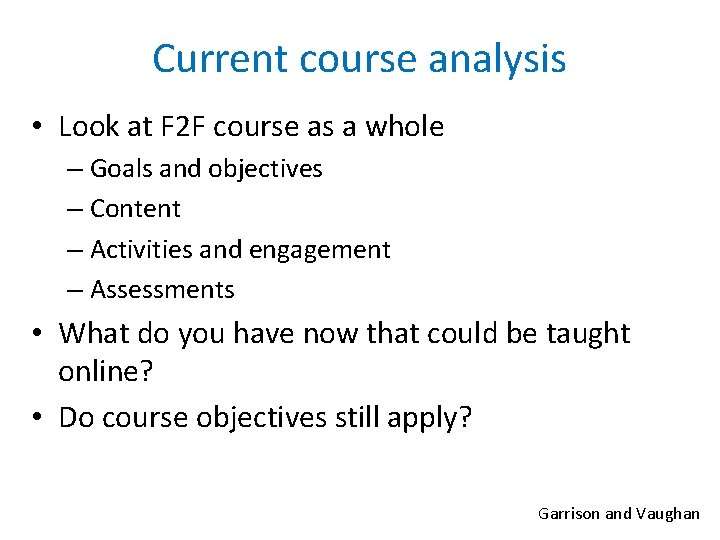Current course analysis • Look at F 2 F course as a whole –