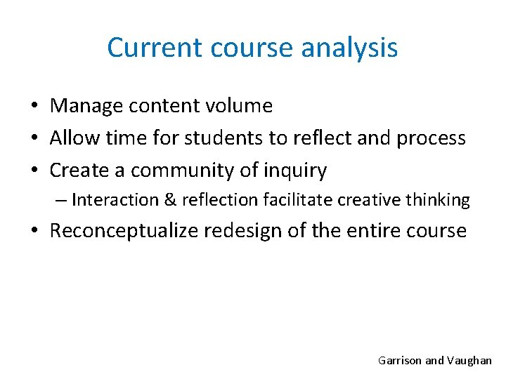 Current course analysis • Manage content volume • Allow time for students to reflect
