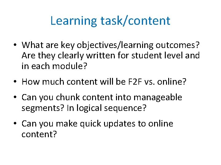 Learning task/content • What are key objectives/learning outcomes? Are they clearly written for student