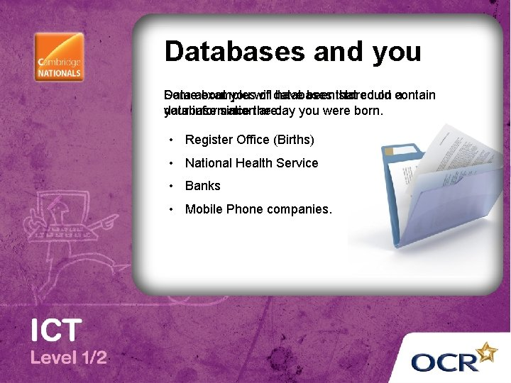 Databases and you Someabout Data examples you will of databases have been that stored