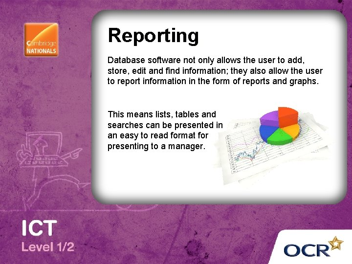 Reporting Database software not only allows the user to add, store, edit and find