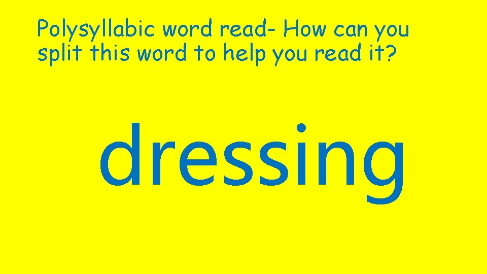 Polysyllabic word read- How can you split this word to help you read it?
