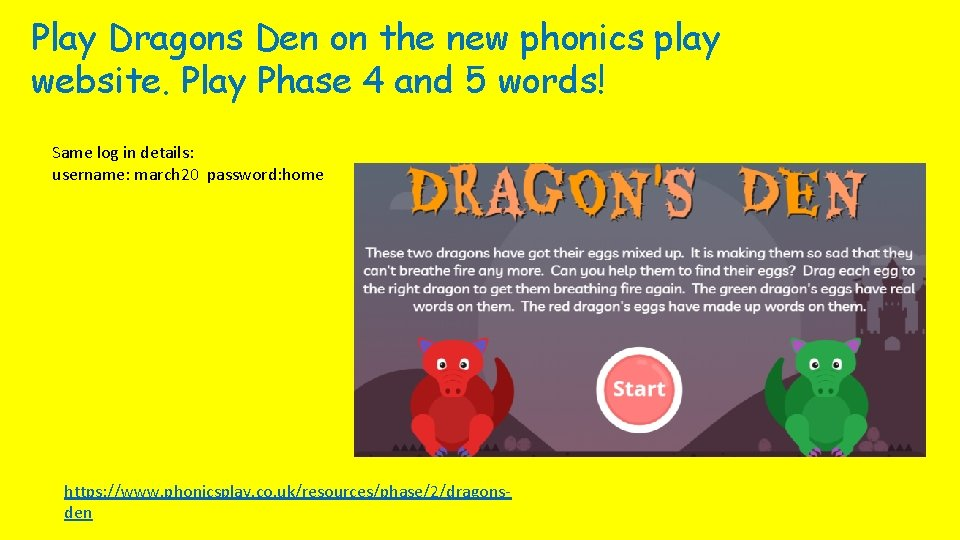 Play Dragons Den on the new phonics play website. Play Phase 4 and 5