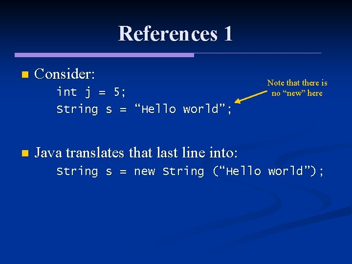 """References 1 n Consider: int j = 5; String s = """"Hello world""""; n"""