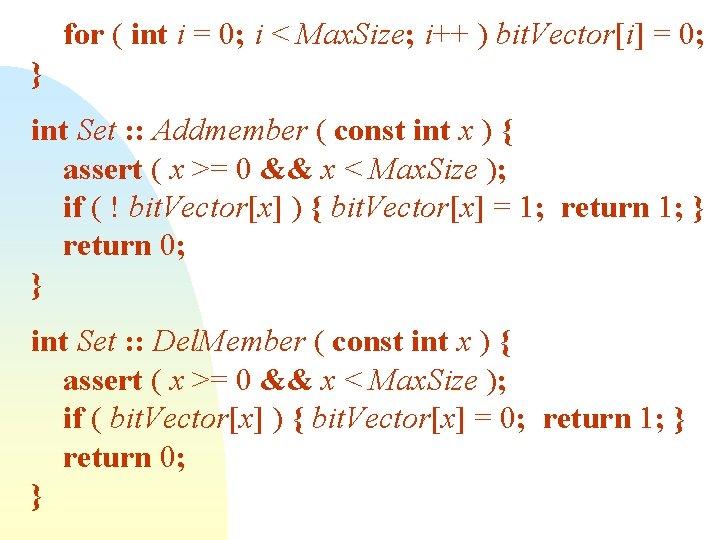 for ( int i = 0; i < Max. Size; i++ ) bit. Vector[i]