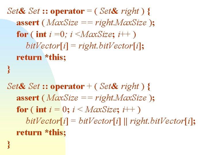 Set& Set : : operator = ( Set& right ) { assert ( Max.