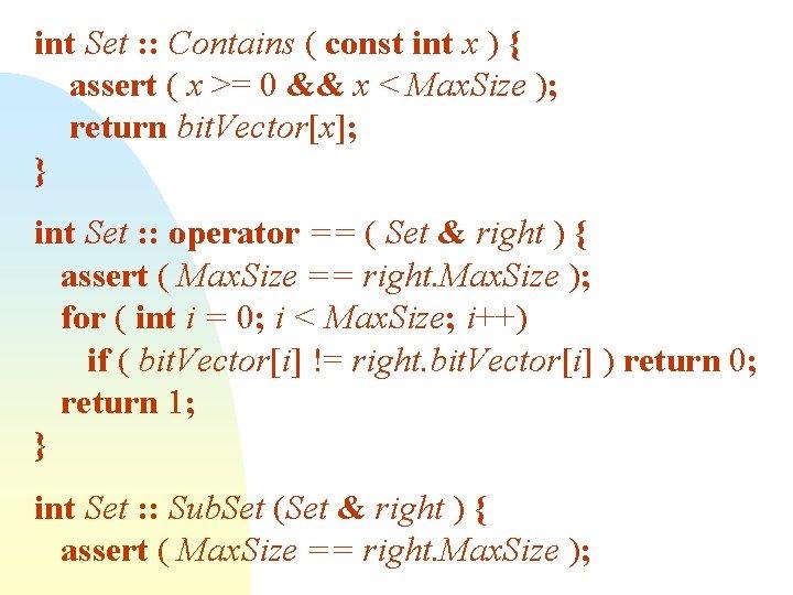 int Set : : Contains ( const int x ) { assert ( x