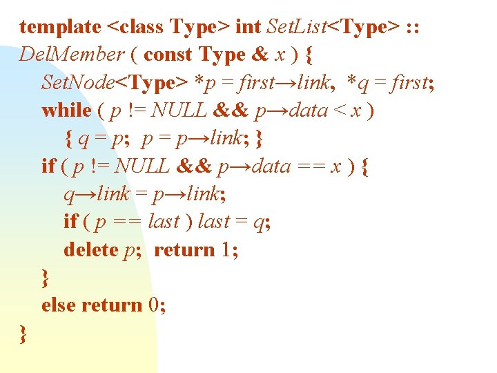 template <class Type> int Set. List<Type> : : Del. Member ( const Type &