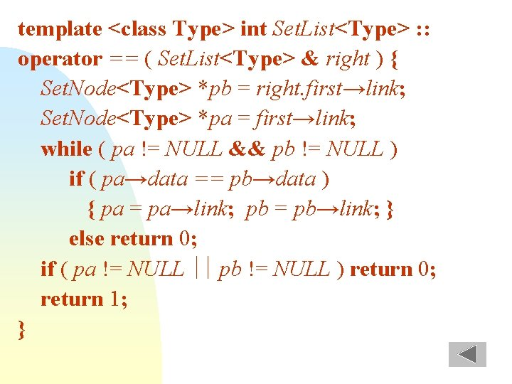 template <class Type> int Set. List<Type> : : operator == ( Set. List<Type> &