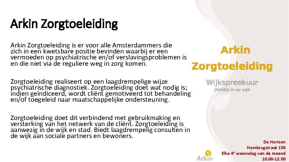 Arkin Zorgtoeleiding is er voor alle Amsterdammers die zich in een kwetsbare positie bevinden