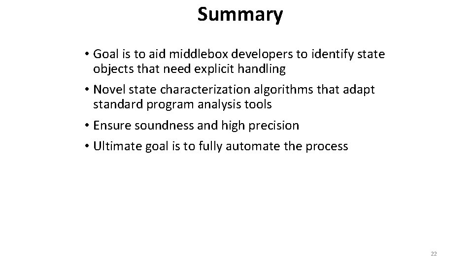 Summary • Goal is to aid middlebox developers to identify state objects that need