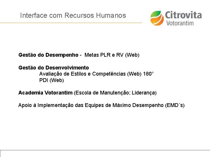 Interface com Recursos Humanos Gestão do Desempenho - Metas PLR e RV (Web) Informações
