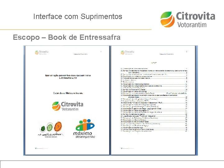 Interface com Suprimentos Escopo – Book de Entressafra