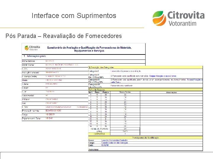 Interface com Suprimentos Pós Parada – Reavaliação de Fornecedores Título da apresentação | Janeiro