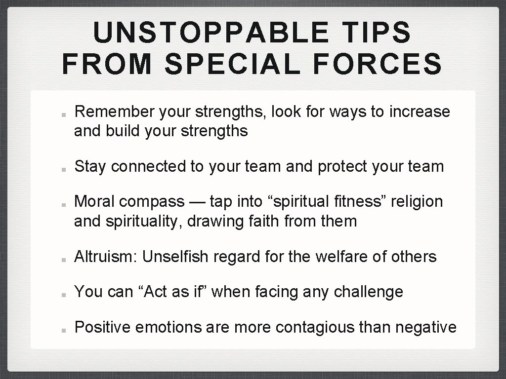 UNSTOPPABLE TIPS FROM SPECIAL FORCES Remember your strengths, look for ways to increase and