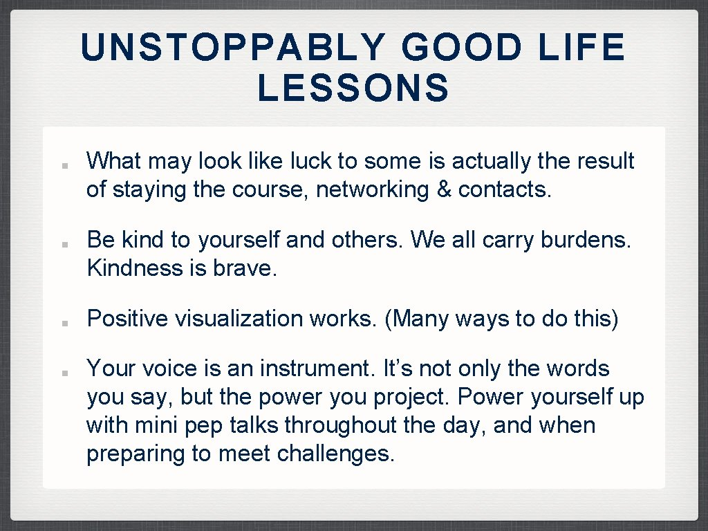 UNSTOPPABLY GOOD LIFE LESSONS What may look like luck to some is actually the