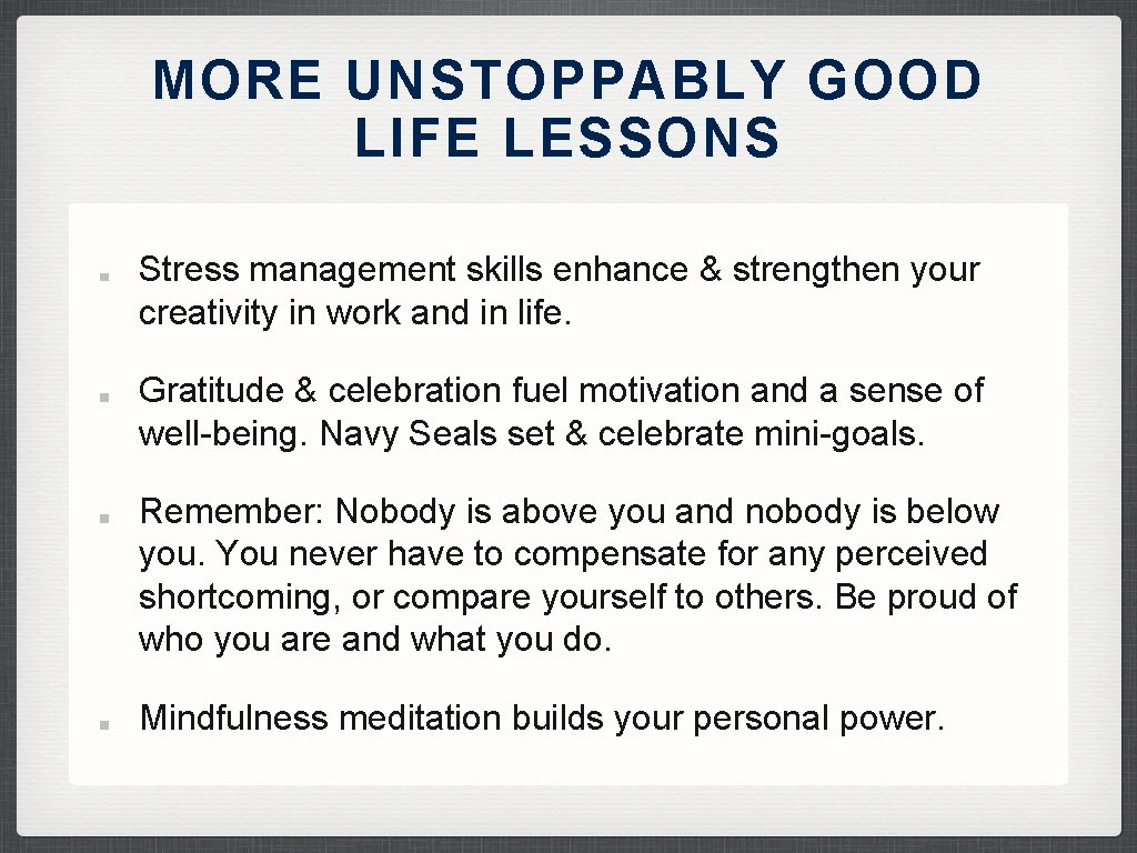 MORE UNSTOPPABLY GOOD LIFE LESSONS Stress management skills enhance & strengthen your creativity in