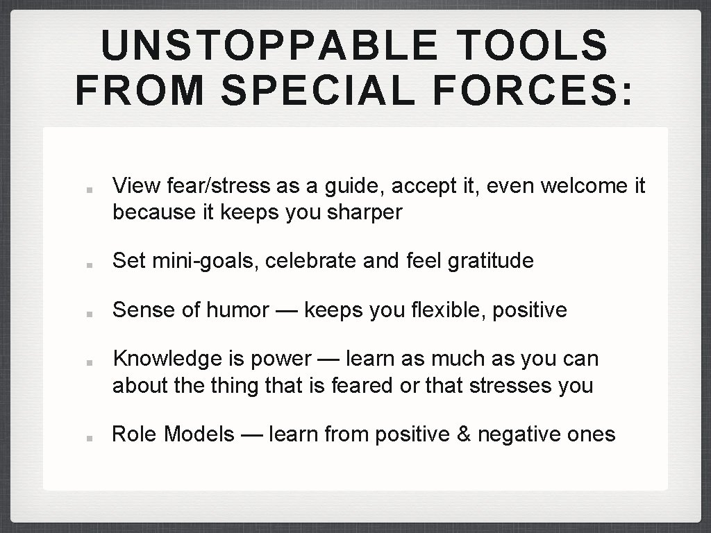 UNSTOPPABLE TOOLS FROM SPECIAL FORCES: View fear/stress as a guide, accept it, even welcome