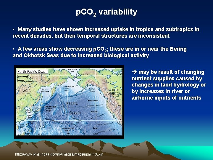 p. CO 2 variability • Many studies have shown increased uptake in tropics and