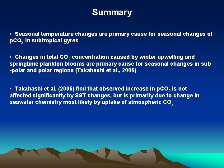 Summary • Seasonal temperature changes are primary cause for seasonal changes of p. CO